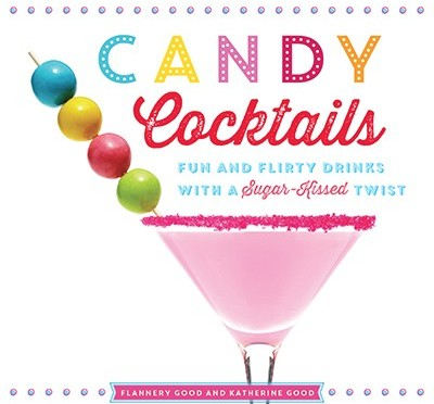 Candy Cocktails Recipe Book